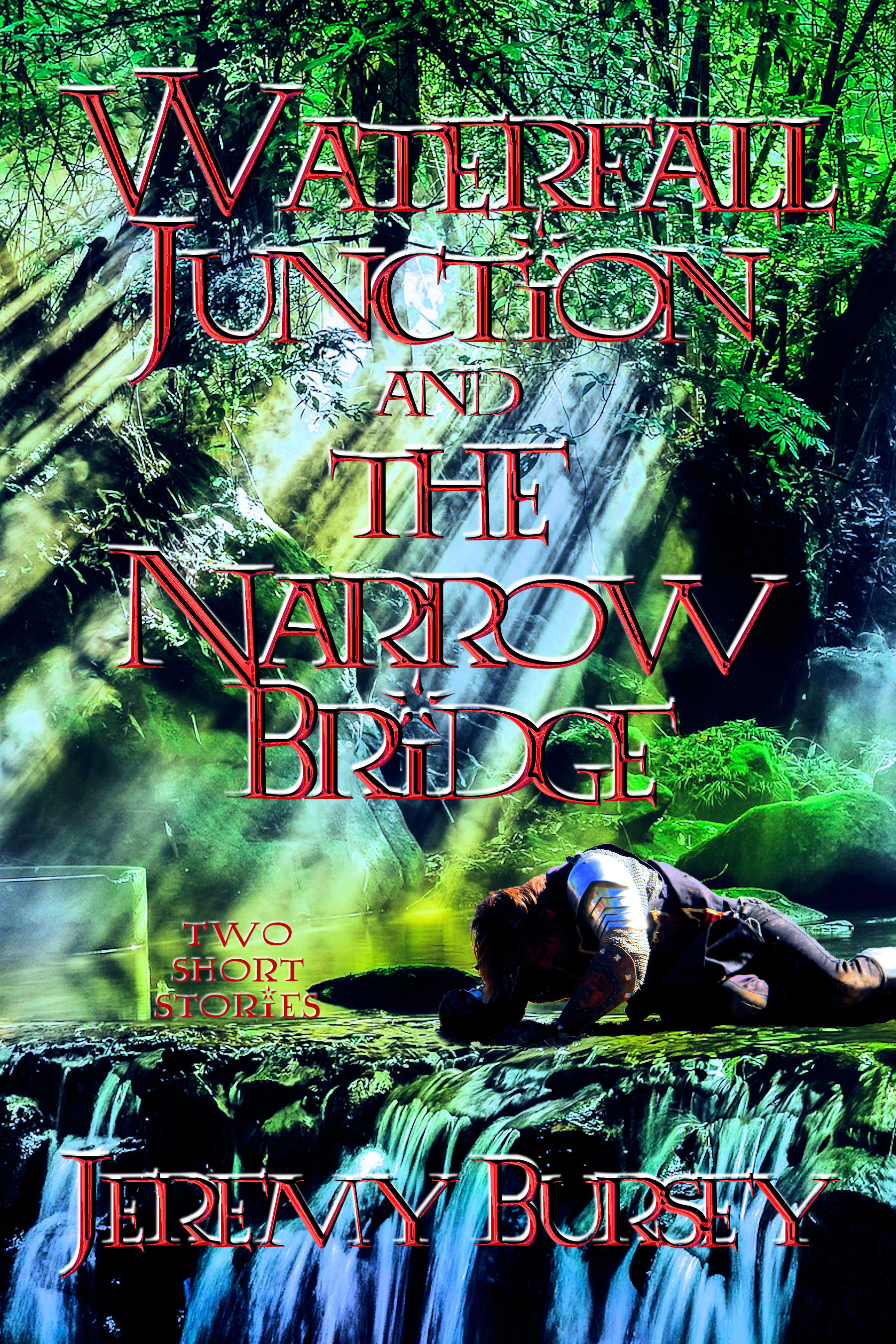 Waterfall Junction and The Narrow Bridge: Two Short Stories by Jeremy Bursey
